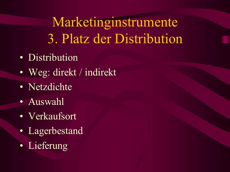 Marketinginstrumente 2. Preis Produktpolitik: Festlegung der Verkaufspreise Einflussfaktoren: –Produktions- und Vertriebskosten (Material, Arbeitslöhn