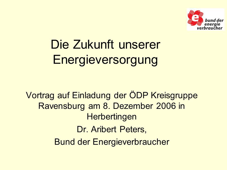 Die Zukunft unserer Energieversorgung Vortrag auf Einladung der ÖDP Kreisgruppe Ravensburg am 8.