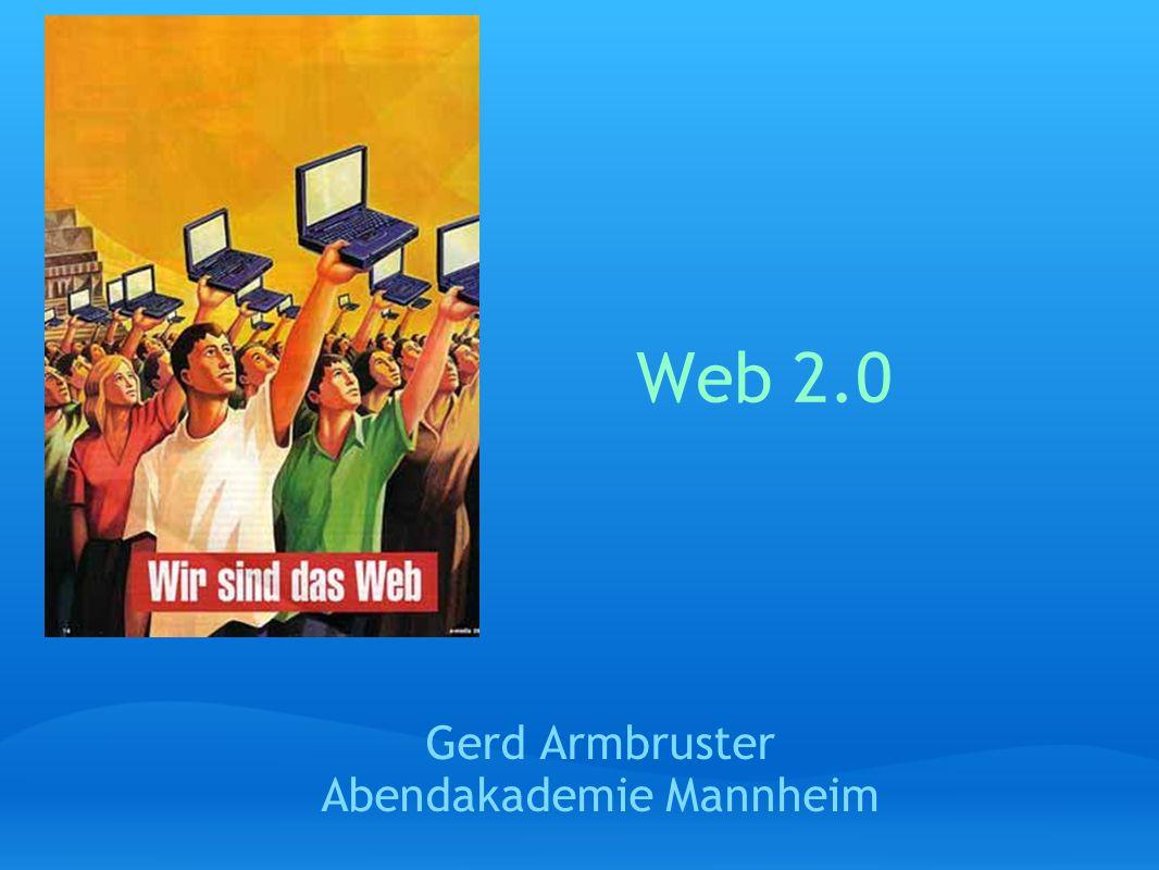 Web 2.0 Gerd Armbruster Abendakademie Mannheim