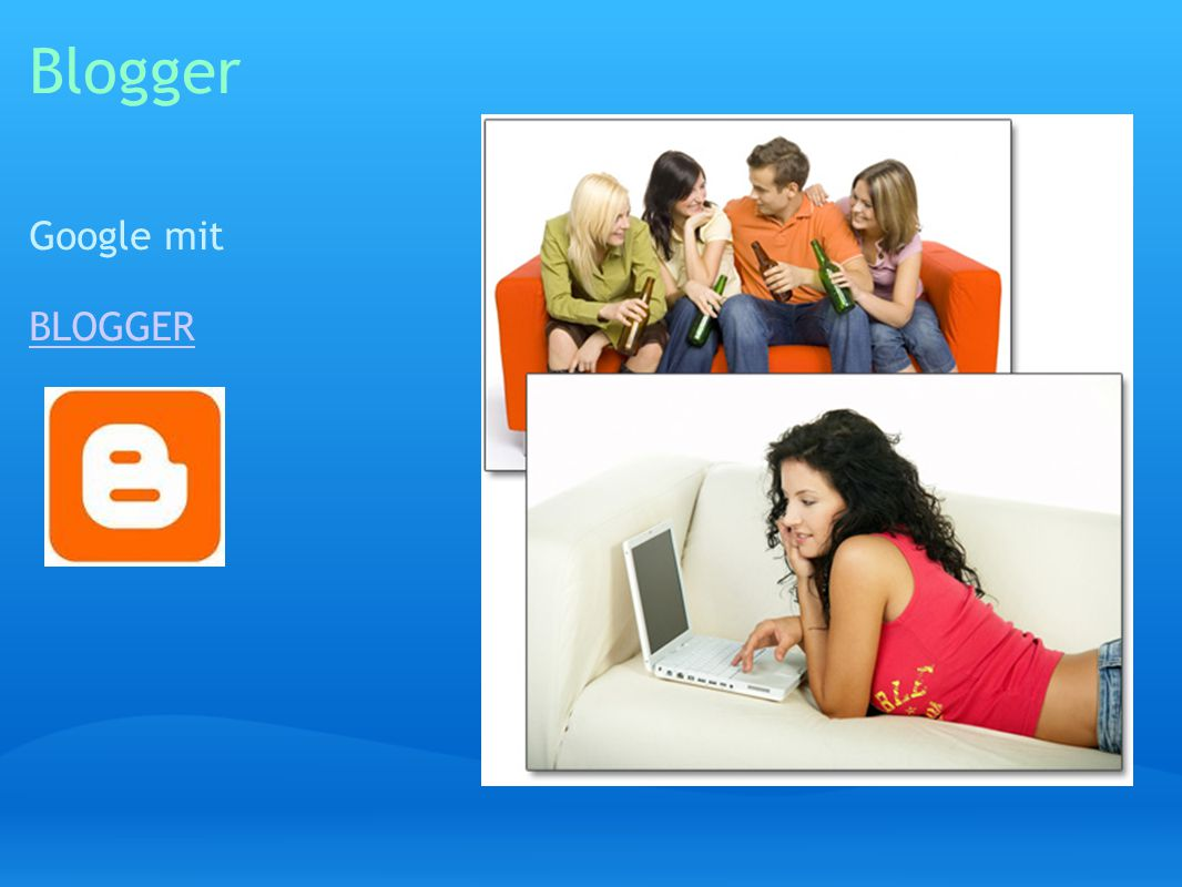 Blogger Google mit BLOGGER BLOGGER
