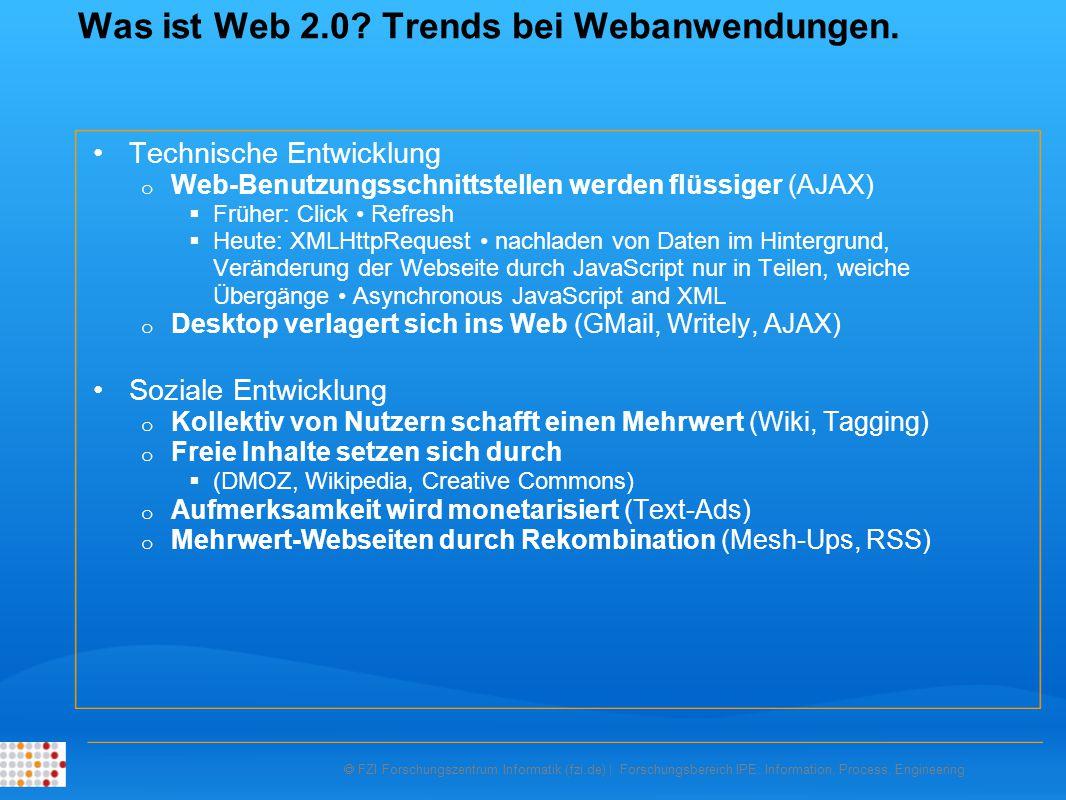  FZI Forschungszentrum Informatik (fzi.de) | Forschungsbereich IPE: Information, Process, Engineering Was ist Web 2.0.
