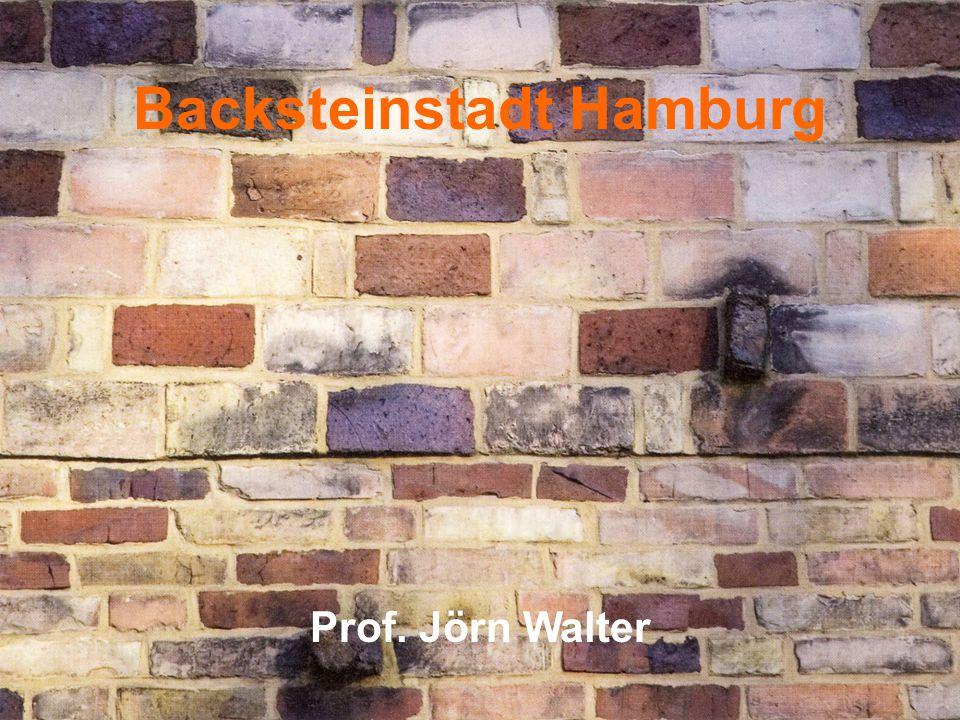 Backsteinstadt Hamburg Prof. Jörn Walter