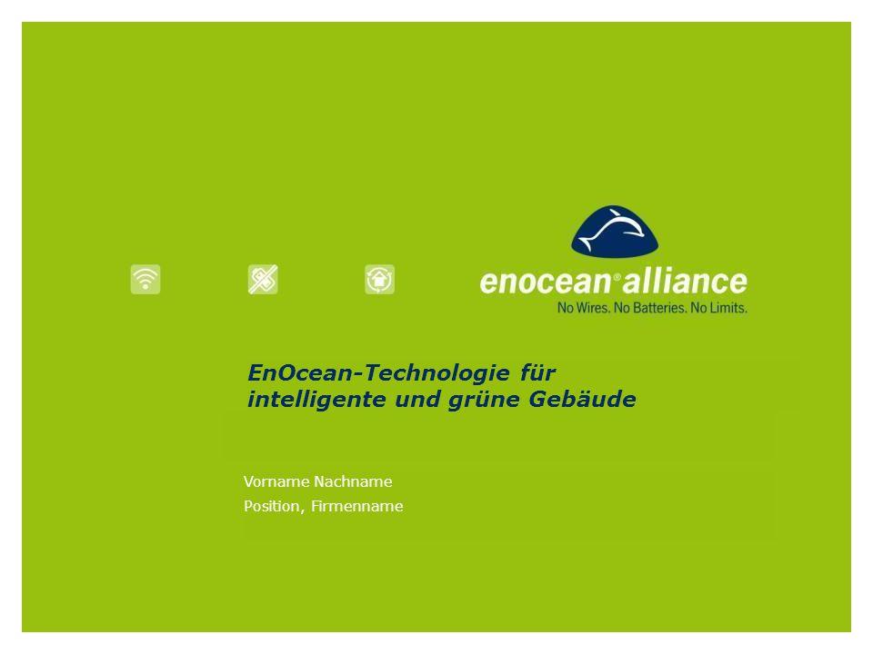 EnOcean-Technologie für intelligente und grüne Gebäude Vorname Nachname Position, Firmenname