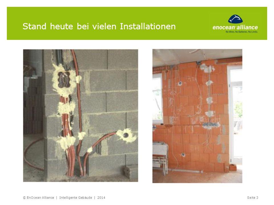 Reichweitenplanung Wohnbau Repeater wird normalerweise nicht benötigt Normale Wandstärken Keine Alu-Kaschierung in Wänden © EnOcean Alliance | Intelligente Gebäude | 2014Seite 64 10m