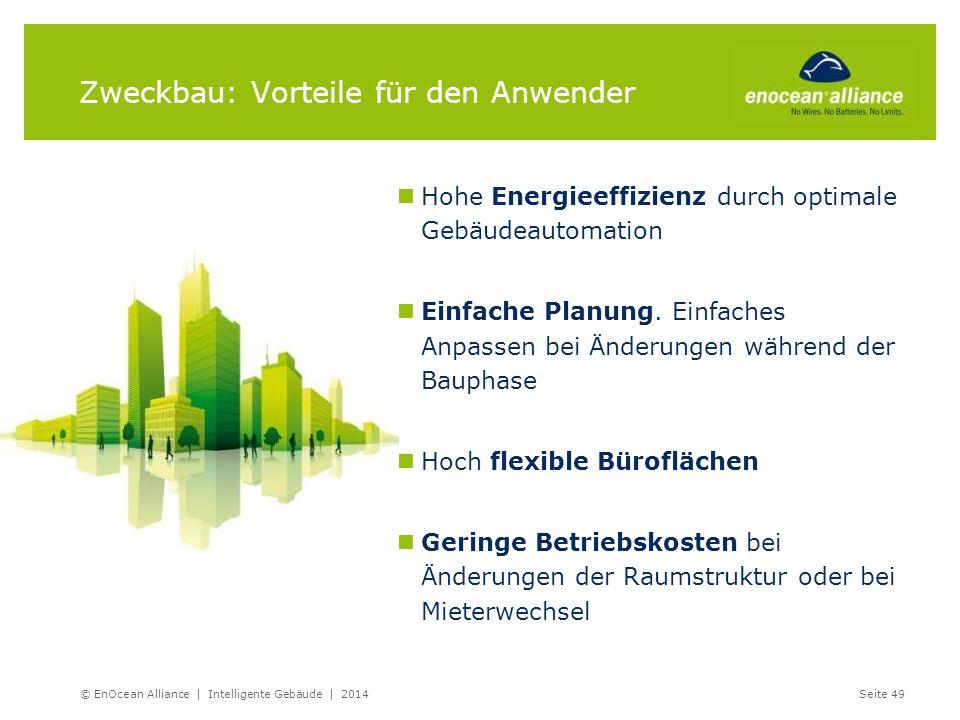 Zweckbau: Vorteile für den Anwender Hohe Energieeffizienz durch optimale Gebäudeautomation Einfache Planung. Einfaches Anpassen bei Änderungen während
