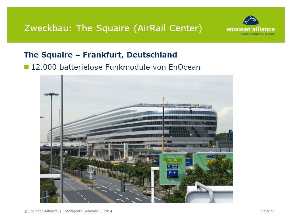 Zweckbau: The Squaire (AirRail Center) The Squaire – Frankfurt, Deutschland 12.000 batterielose Funkmodule von EnOcean © EnOcean Alliance | Intelligen