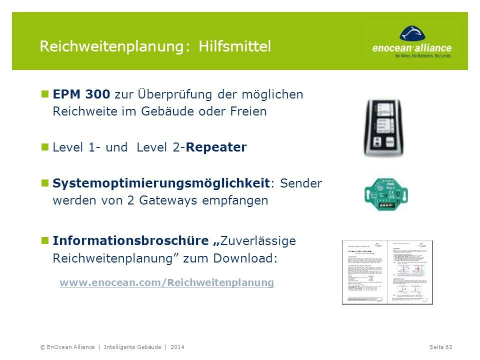 EPM 300 zur Überprüfung der möglichen Reichweite im Gebäude oder Freien Level 1- und Level 2-Repeater Systemoptimierungsmöglichkeit: Sender werden von