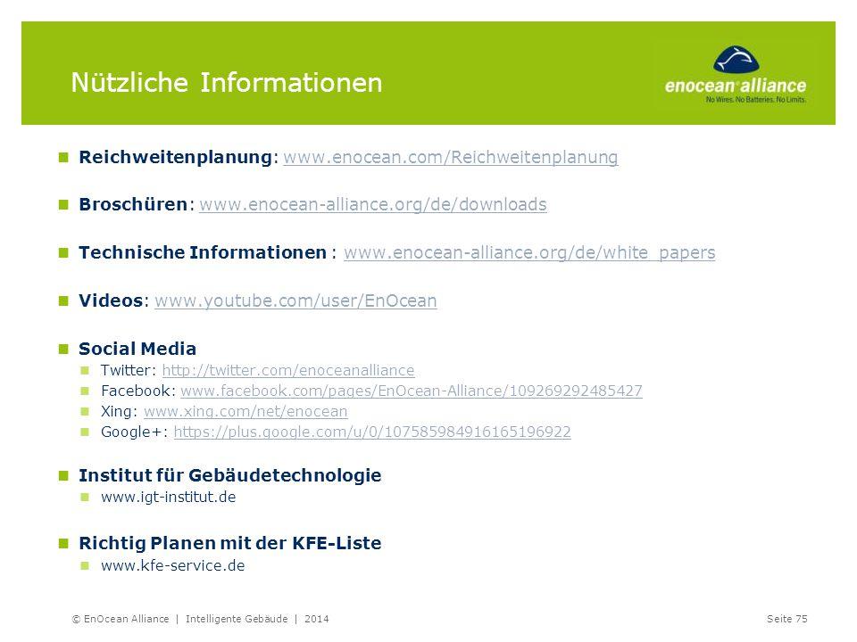 Nützliche Informationen Reichweitenplanung: www.enocean.com/Reichweitenplanungwww.enocean.com/Reichweitenplanung Broschüren: www.enocean-alliance.org/