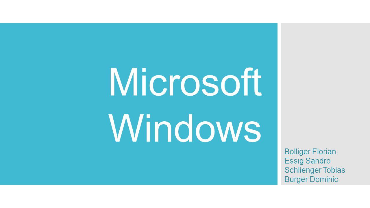 Microsoft Windows Bolliger Florian Essig Sandro Schlienger Tobias Burger Dominic