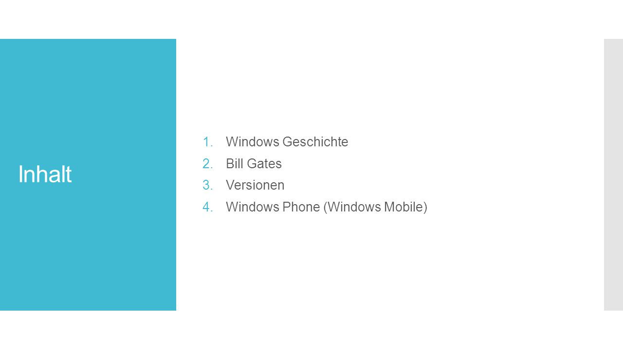 Inhalt 1.Windows Geschichte 2.Bill Gates 3.Versionen 4.Windows Phone (Windows Mobile)