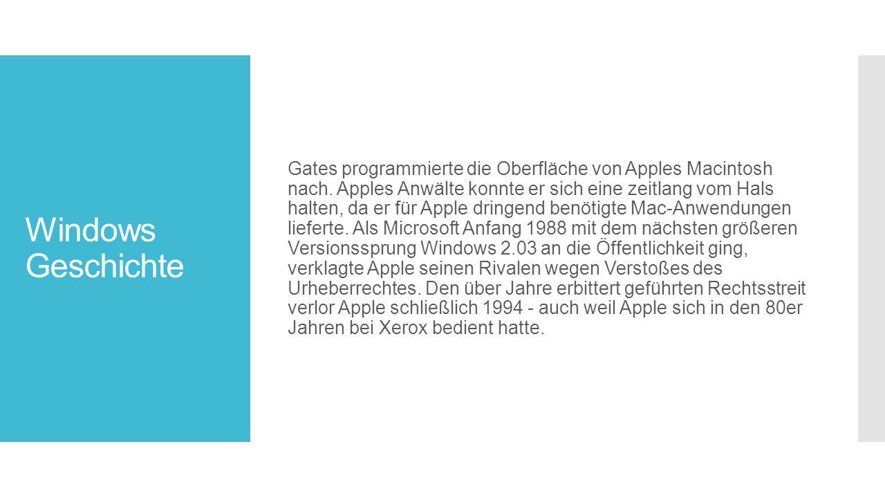 Windows Geschichte Gates programmierte die Oberfläche von Apples Macintosh nach.