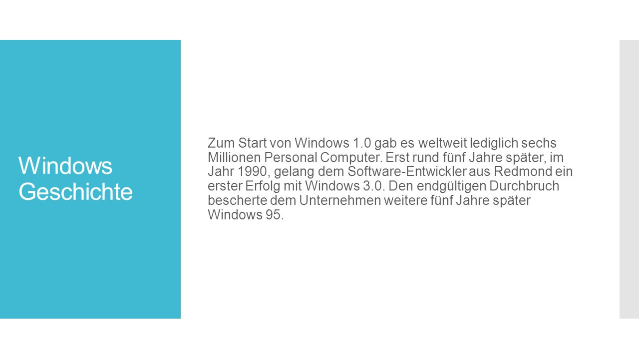 Windows Geschichte Zum Start von Windows 1.0 gab es weltweit lediglich sechs Millionen Personal Computer.