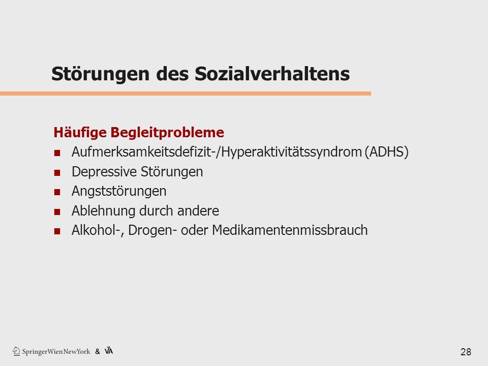 28 Störungen des Sozialverhaltens Häufige Begleitprobleme Aufmerksamkeitsdefizit-/Hyperaktivitätssyndrom (ADHS) Depressive Störungen Angststörungen Ab