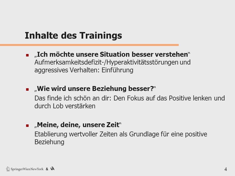 """4 Inhalte des Trainings """" Ich möchte unsere Situation besser verstehen """" Aufmerksamkeitsdefizit-/Hyperaktivitätsstörungen und aggressives Verhalten: E"""