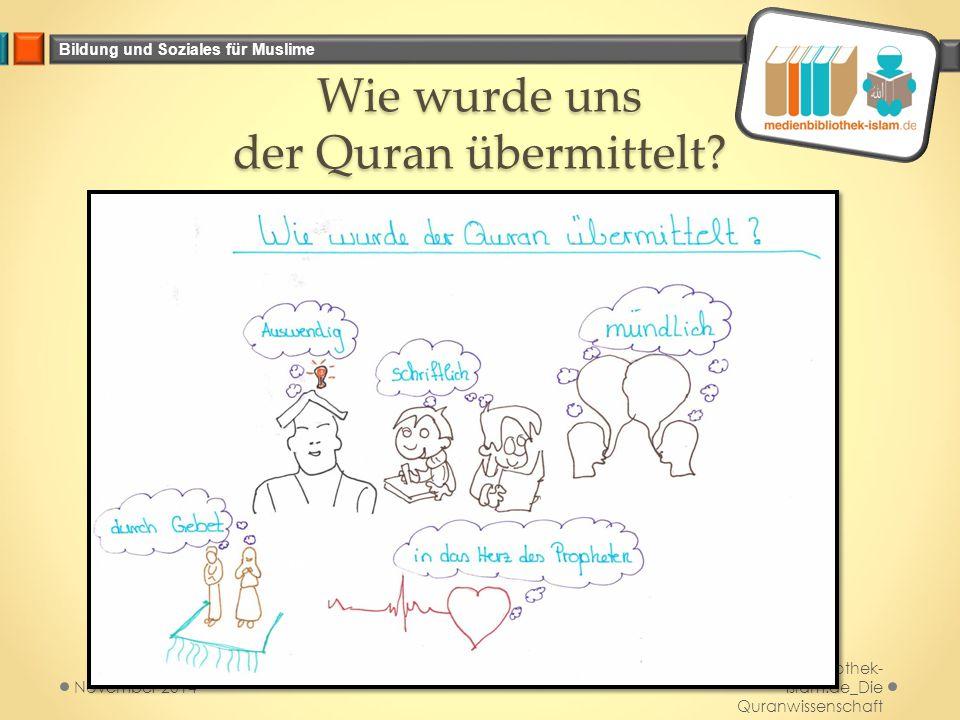Bildung und Soziales für Muslime Wie wurde uns der Quran übermittelt? Medienbibliothek- islam.de_Die Quranwissenschaft November 2014