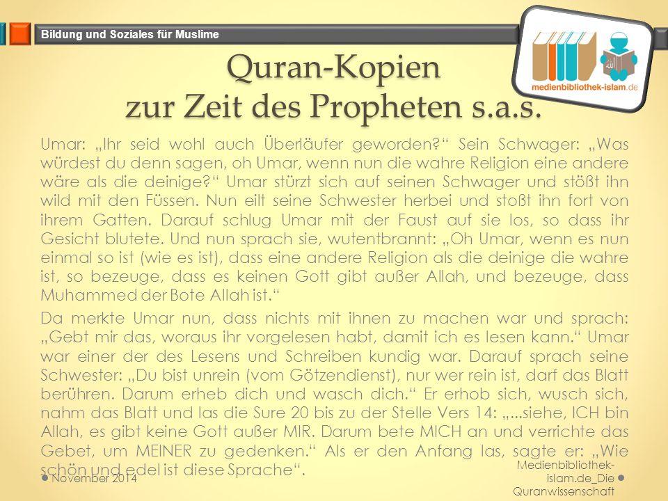 """Bildung und Soziales für Muslime Quran-Kopien zur Zeit des Propheten s.a.s. Umar: """"Ihr seid wohl auch Überläufer geworden?"""" Sein Schwager: """"Was würdes"""