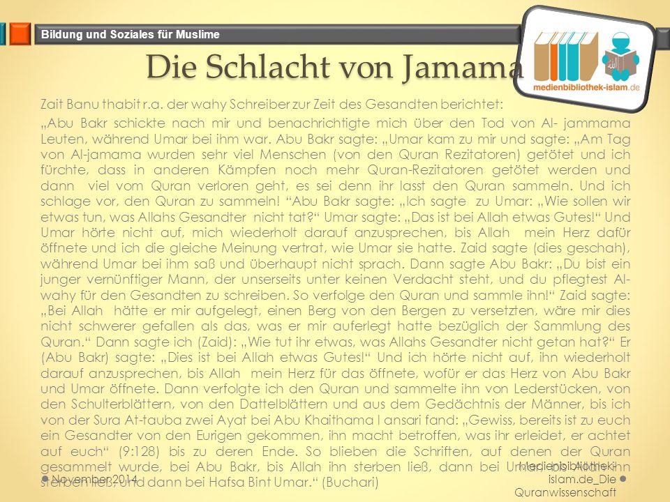 """Bildung und Soziales für Muslime Die Schlacht von Jamama Zait Banu thabit r.a. der wahy Schreiber zur Zeit des Gesandten berichtet: """"Abu Bakr schickte"""