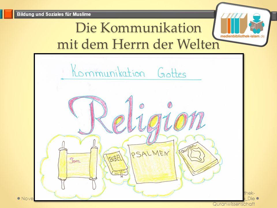 Bildung und Soziales für Muslime Die Kommunikation mit dem Herrn der Welten Medienbibliothek- islam.de_Die Quranwissenschaft November 2014