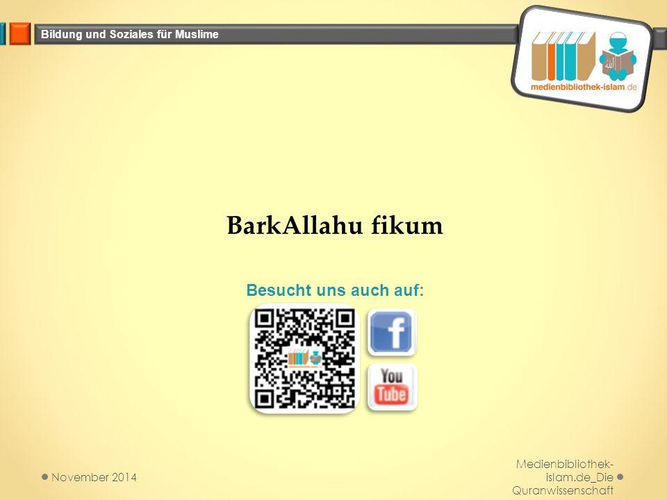 Bildung und Soziales für Muslime Medienbibliothek- islam.de_Die Quranwissenschaft November 2014 BarkAllahu fikum Besucht uns auch auf:
