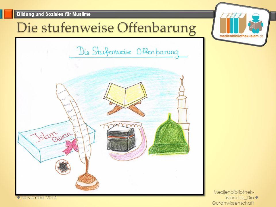 Bildung und Soziales für Muslime Die stufenweise Offenbarung Medienbibliothek- islam.de_Die Quranwissenschaft November 2014