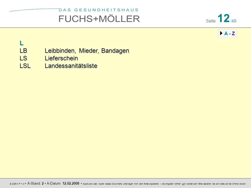 © 2006-8 F + M Ä-Stand: 2 Ä-Datum: 12.02.2008 Ausdrucke oder Kopien dieses Dokuments unterliegen nicht dem Änderungsdienst – die Angaben können ggf.