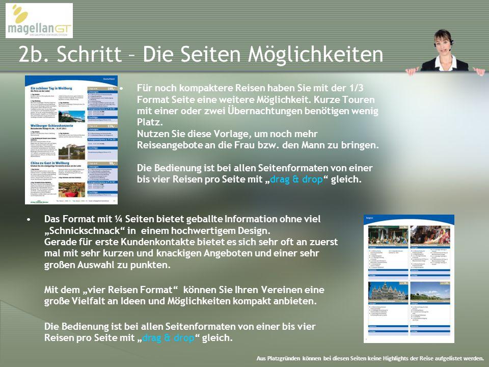 2b. Schritt – Die Seiten Möglichkeiten Für noch kompaktere Reisen haben Sie mit der 1/3 Format Seite eine weitere Möglichkeit. Kurze Touren mit einer