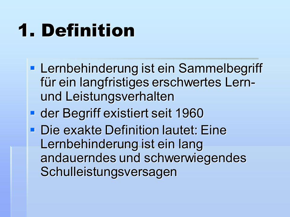 1. Definition  Lernbehinderung ist ein Sammelbegriff für ein langfristiges erschwertes Lern- und Leistungsverhalten  der Begriff existiert seit 1960