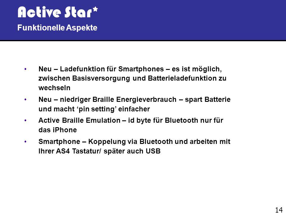 13 Active Star* Funktionelle Aspekte Options Menü- Neuigkeiten Neu – Bluetooth Koppelung Neu – Das Gerät automatisch ausschalten Neu – Spracheinstellu