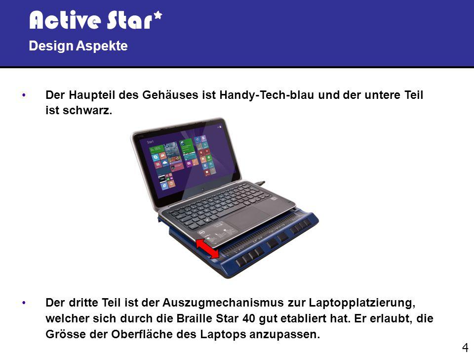 4 Active Star* Design Aspekte Der Haupteil des Gehäuses ist Handy-Tech-blau und der untere Teil ist schwarz.