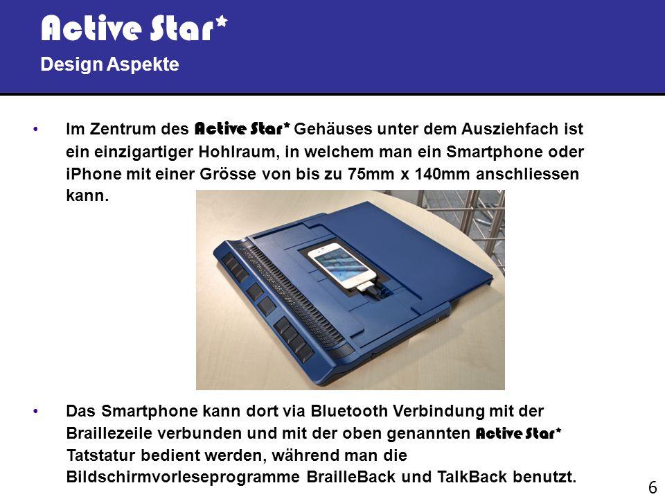 6 Active Star* Design Aspekte Im Zentrum des Active Star* Gehäuses unter dem Ausziehfach ist ein einzigartiger Hohlraum, in welchem man ein Smartphone oder iPhone mit einer Grösse von bis zu 75mm x 140mm anschliessen kann.