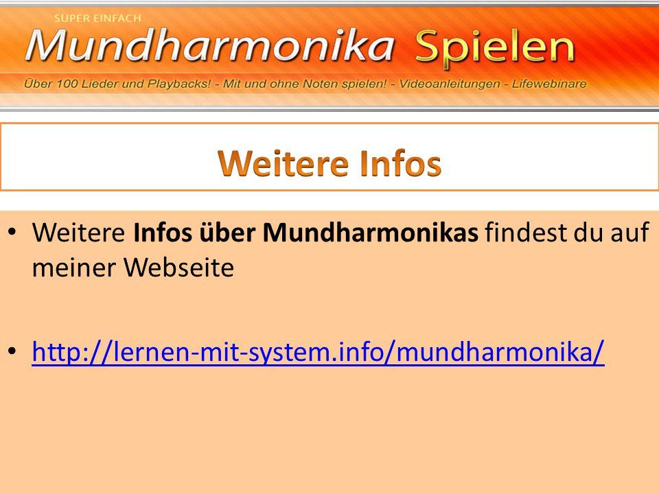 Weitere Infos über Mundharmonikas findest du auf meiner Webseite http://lernen-mit-system.info/mundharmonika/