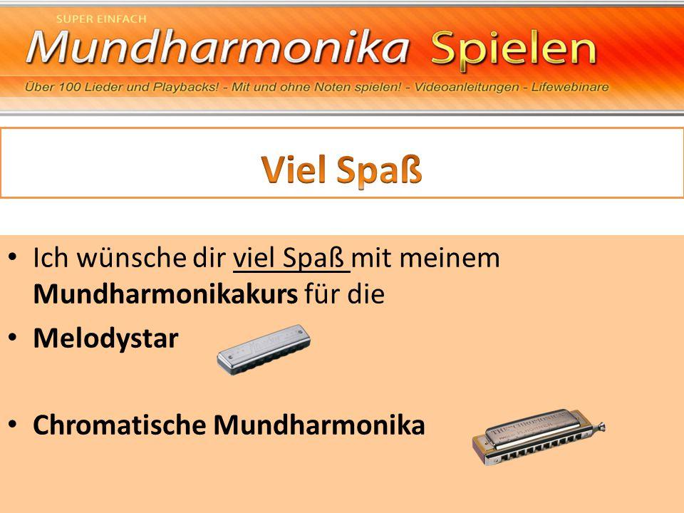 Ich wünsche dir viel Spaß mit meinem Mundharmonikakurs für die Melodystar Chromatische Mundharmonika