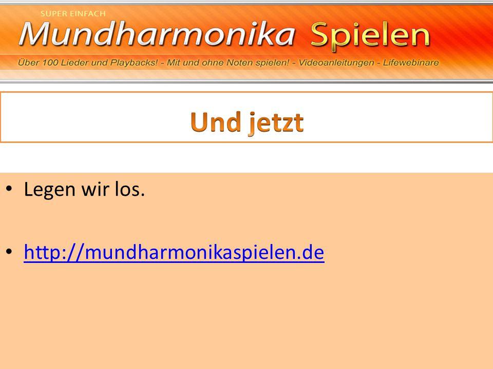 Legen wir los. http://mundharmonikaspielen.de
