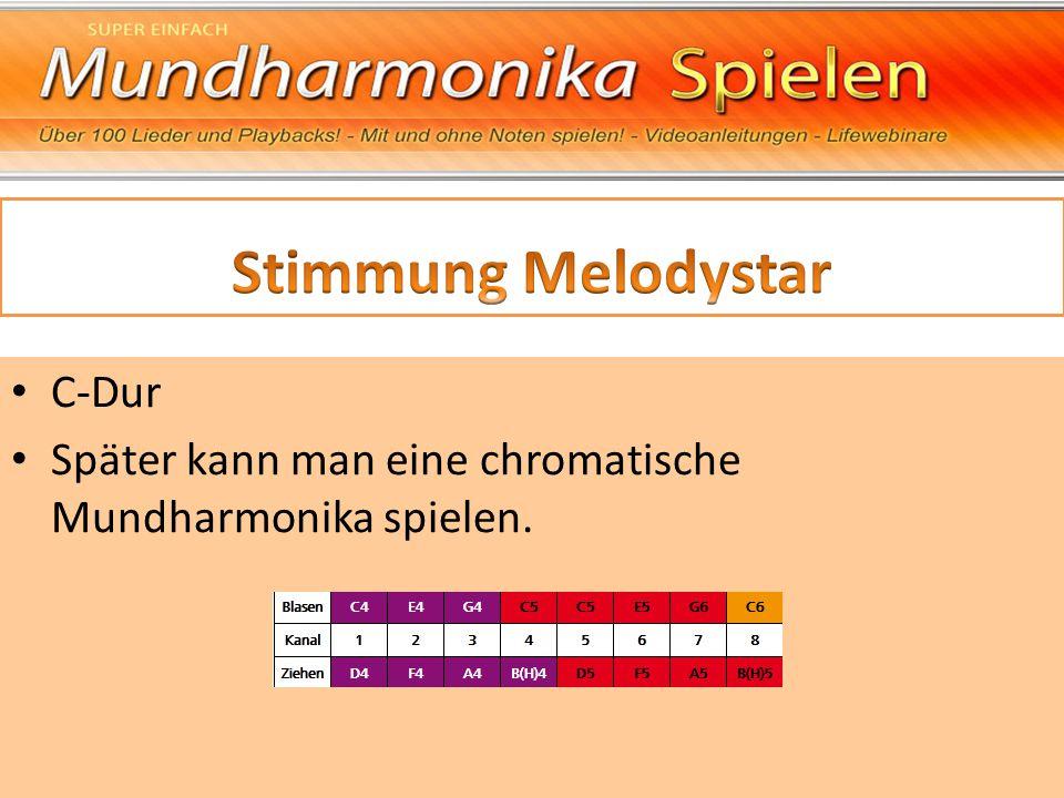 C-Dur Später kann man eine chromatische Mundharmonika spielen.