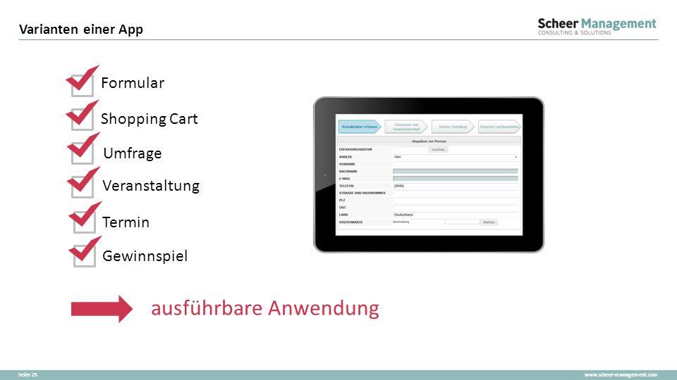 www.scheer-management.comSeite 25 Varianten einer App Formular Shopping Cart Umfrage Veranstaltung Termin Gewinnspiel ausführbare Anwendung