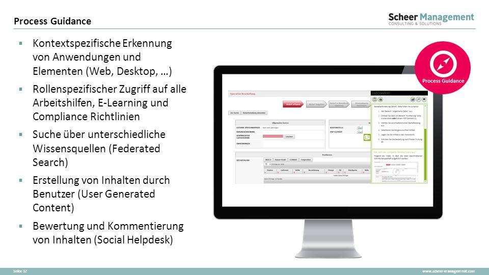 www.scheer-management.comSeite 32  Kontextspezifische Erkennung von Anwendungen und Elementen (Web, Desktop, …)  Rollenspezifischer Zugriff auf alle