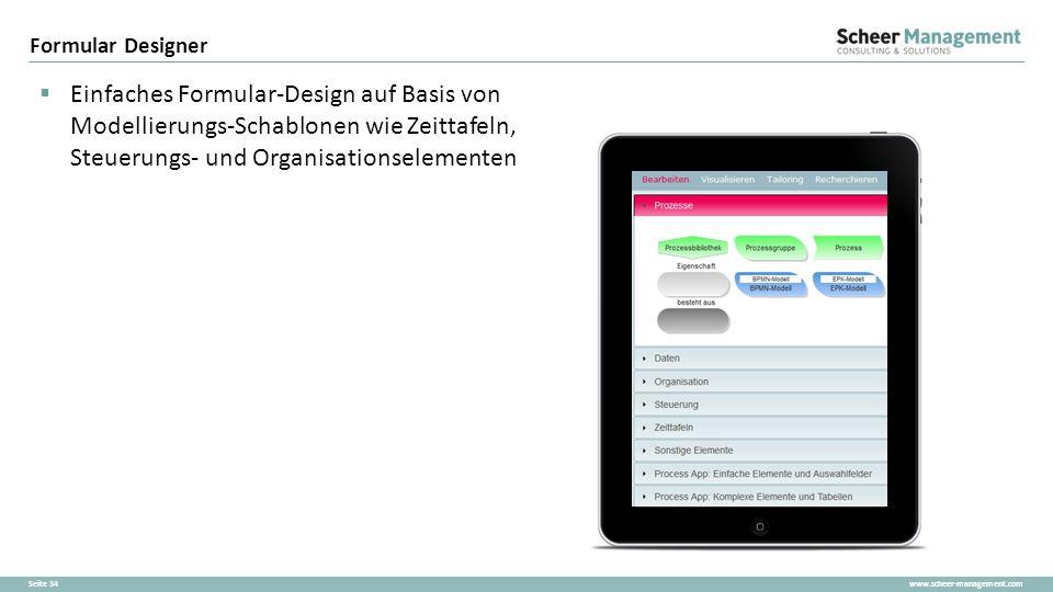 www.scheer-management.comSeite 34  Einfaches Formular-Design auf Basis von Modellierungs-Schablonen wie Zeittafeln, Steuerungs- und Organisationselem
