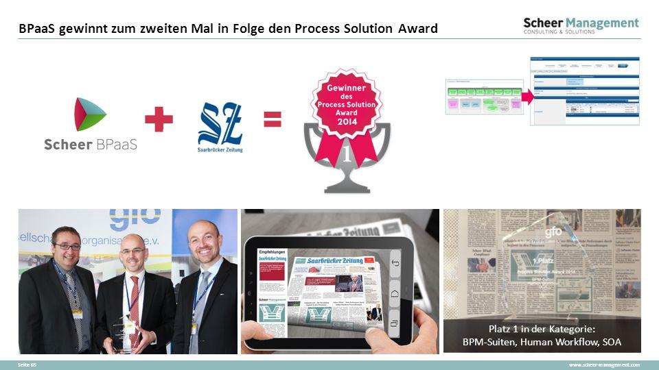 www.scheer-management.comSeite 65 BPaaS gewinnt zum zweiten Mal in Folge den Process Solution Award Platz 1 in der Kategorie: BPM-Suiten, Human Workfl