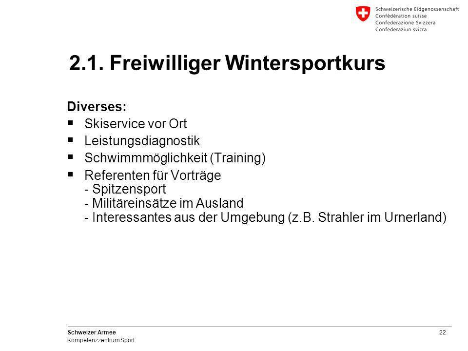 22 Schweizer Armee Kompetenzzentrum Sport Diverses:  Skiservice vor Ort  Leistungsdiagnostik  Schwimmmöglichkeit (Training)  Referenten für Vorträ