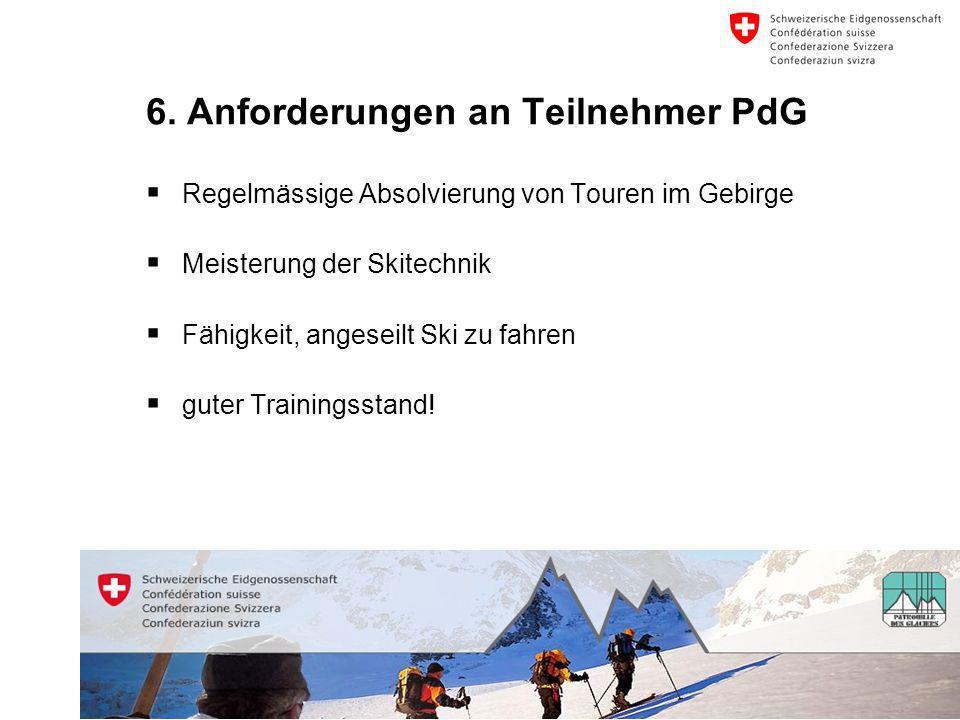 44 Schweizer Armee Kompetenzzentrum Sport 6. Anforderungen an Teilnehmer PdG  Regelmässige Absolvierung von Touren im Gebirge  Meisterung der Skitec