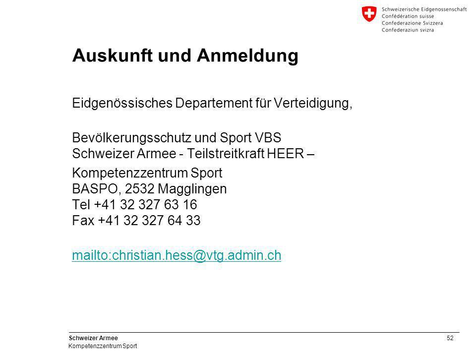 52 Schweizer Armee Kompetenzzentrum Sport Auskunft und Anmeldung Eidgenössisches Departement für Verteidigung, Bevölkerungsschutz und Sport VBS Schwei