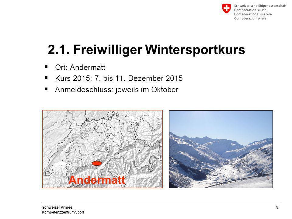 10 Schweizer Armee Kompetenzzentrum Sport 2.1. Freiwilliger Wintersportkurs