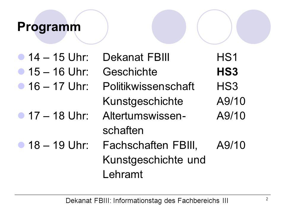Dekanat FBIII: Informationstag des Fachbereichs III 3 Gliederung 1.