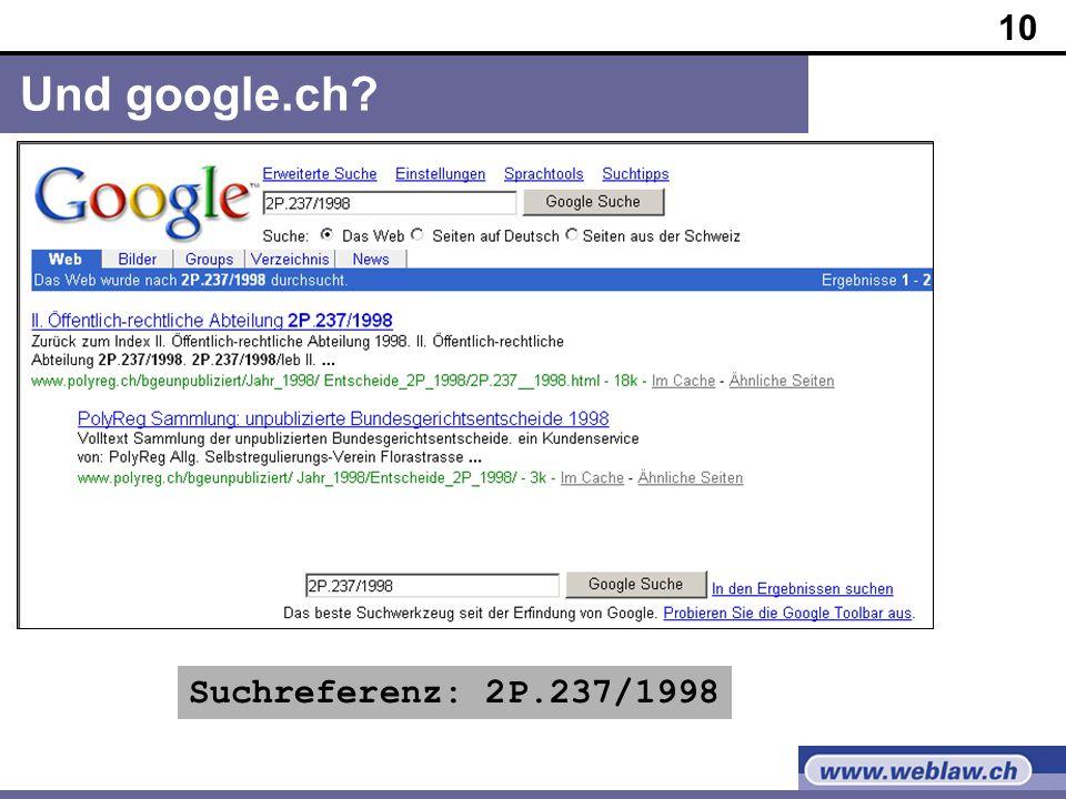 10 Und google.ch Suchreferenz: 2P.237/1998