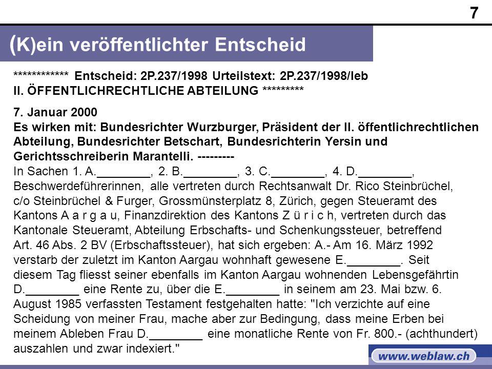 7 ( K)ein veröffentlichter Entscheid ************ Entscheid: 2P.237/1998 Urteilstext: 2P.237/1998/leb II.
