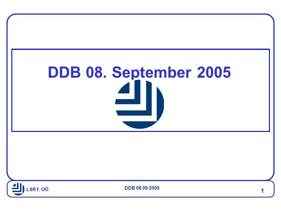 LSR f. OÖ DDB 08.09.2005 1 LSR f. OÖ DDB 08. September 2005
