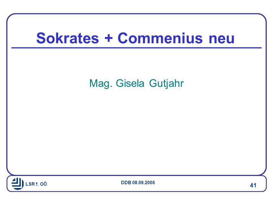 LSR f. OÖ DDB 08.09.2005 41 Sokrates + Commenius neu Mag. Gisela Gutjahr