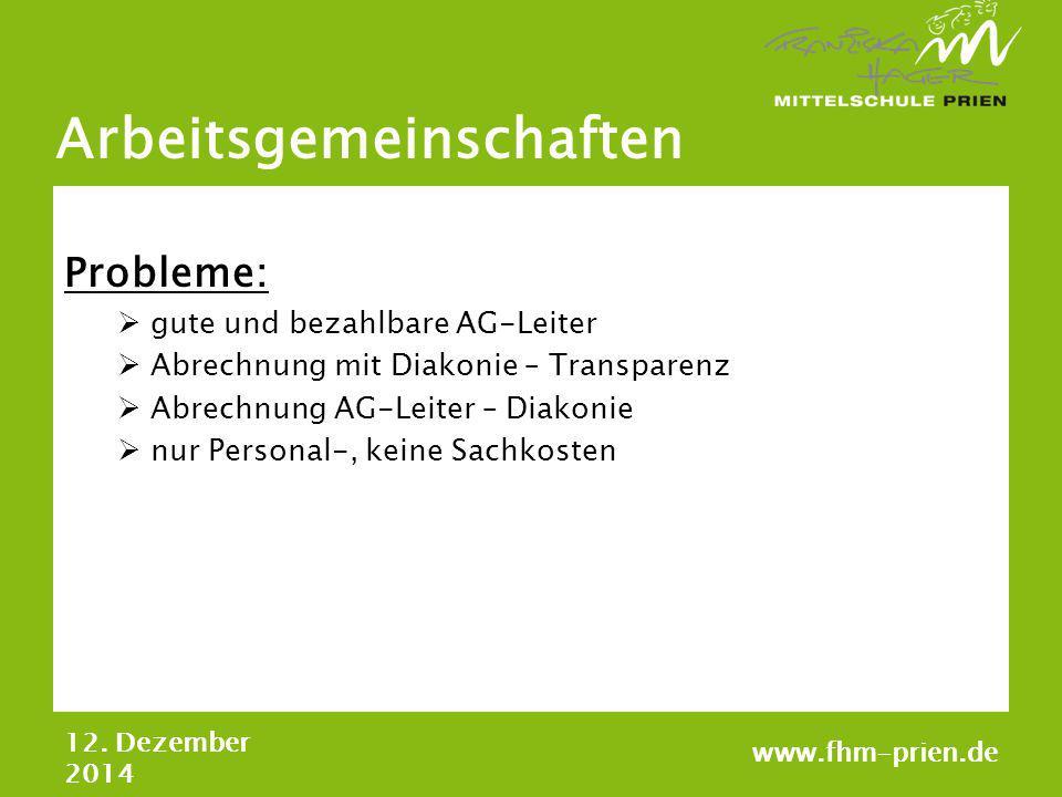 Arbeitsgemeinschaften Probleme:  gute und bezahlbare AG-Leiter  Abrechnung mit Diakonie – Transparenz  Abrechnung AG-Leiter – Diakonie  nur Person