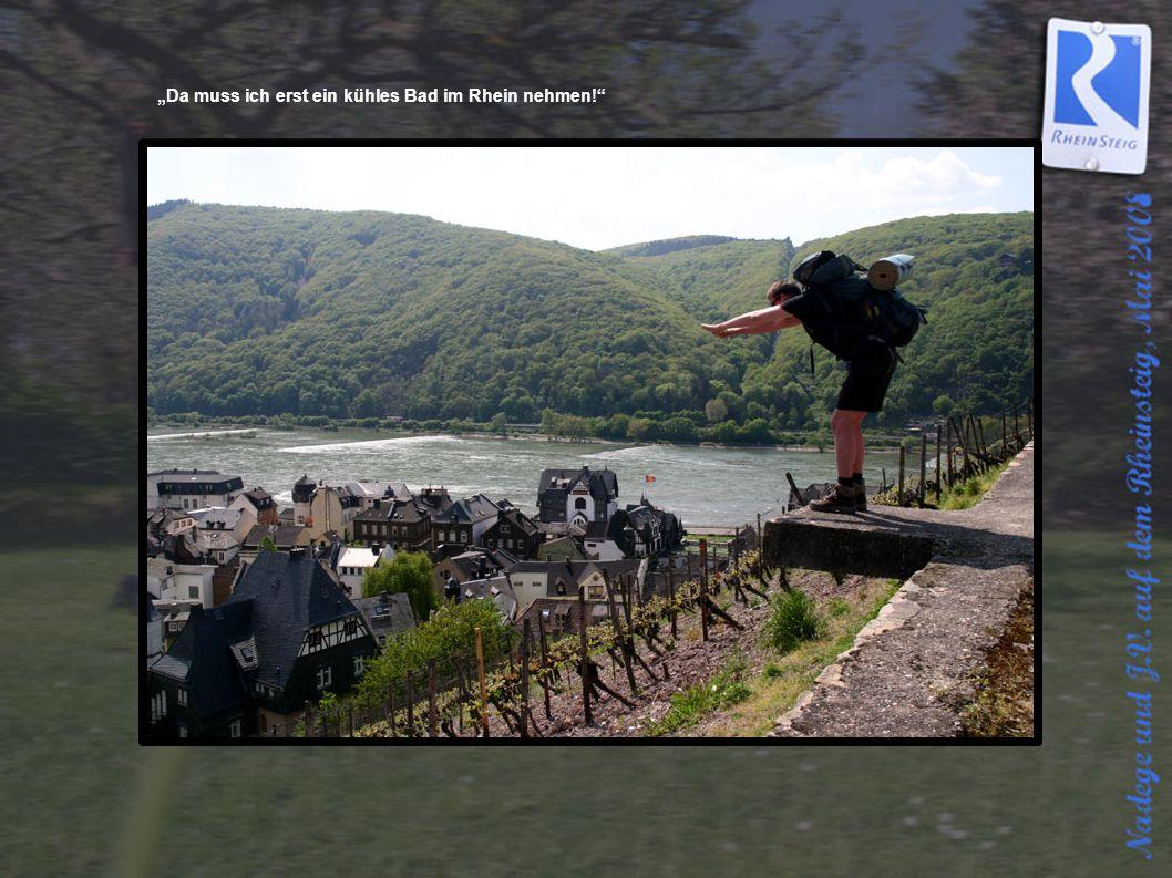 """""""Da muss ich erst ein kühles Bad im Rhein nehmen!"""