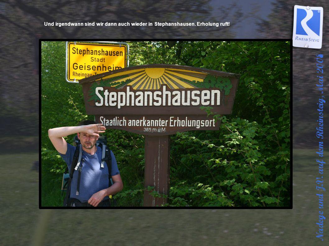 Und irgendwann sind wir dann auch wieder in Stephanshausen. Erholung ruft!